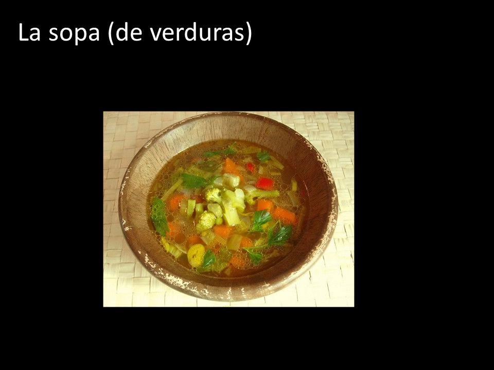 La sopa (de verduras)