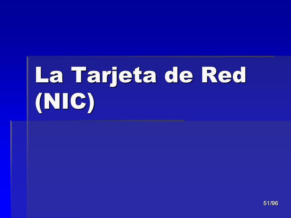 51/96 La Tarjeta de Red (NIC)