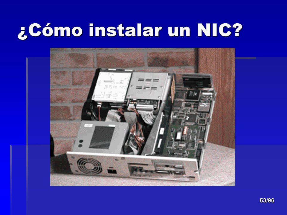 53/96 ¿Cómo instalar un NIC?