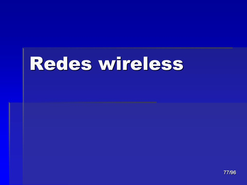 77/96 Redes wireless