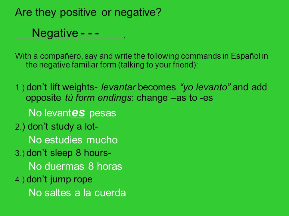 Are they positive or negative. ________________________.