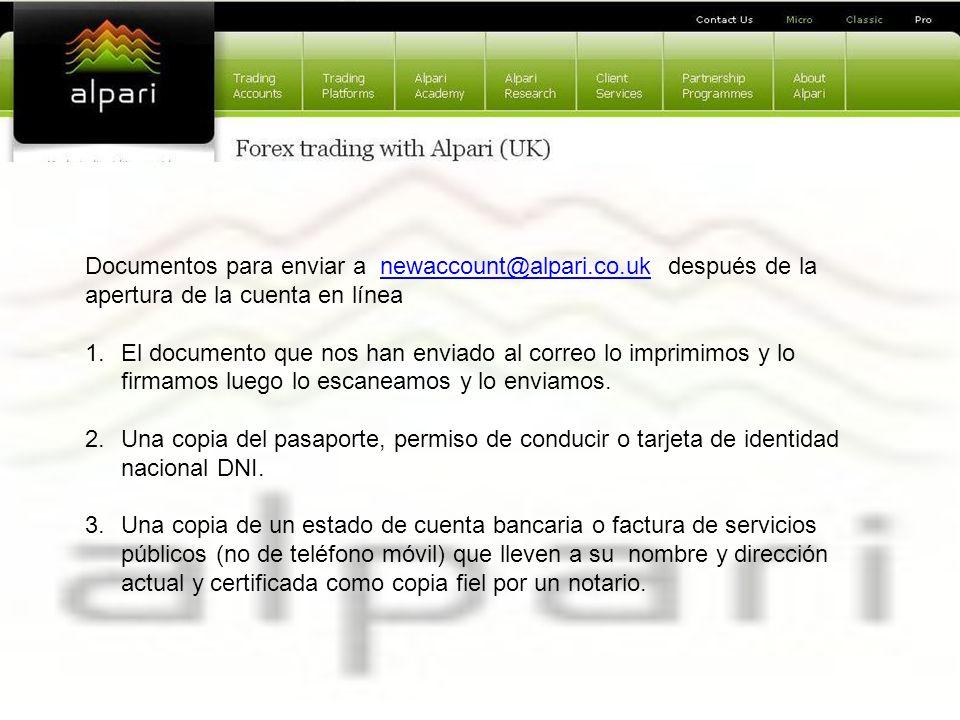Documentos para enviar a newaccount@alpari.co.uk después de lanewaccount@alpari.co.uk apertura de la cuenta en línea 1.El documento que nos han enviad