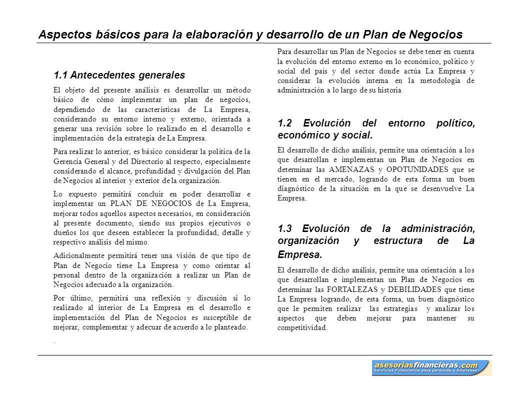 Aspectos básicos para la elaboración y desarrollo de un Plan de Negocios 1.1 Antecedentes generales El objeto del presente análisis es desarrollar un