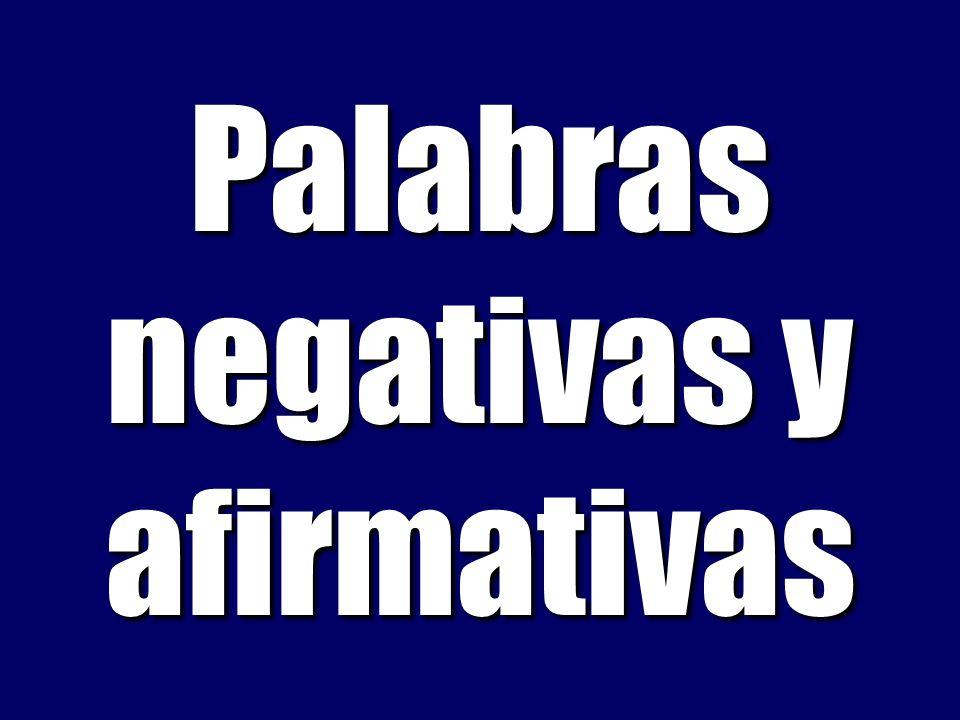 Palabras negativas y afirmativas