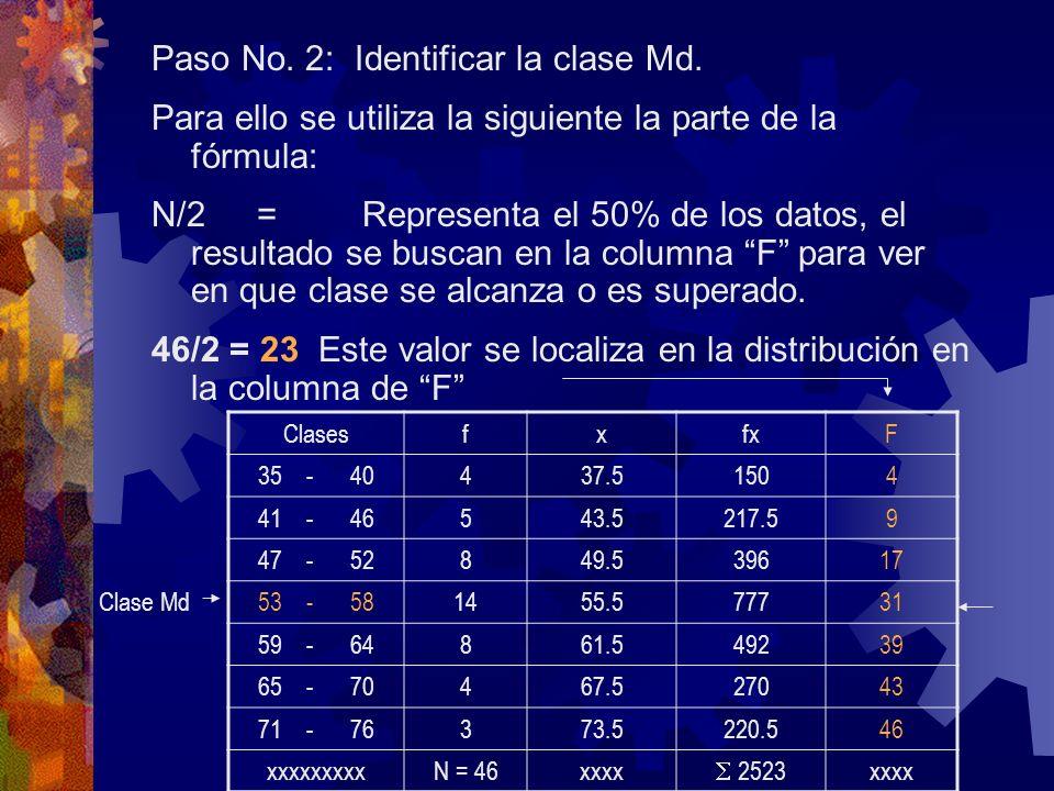 Paso No. 2: Identificar la clase Md. Para ello se utiliza la siguiente la parte de la fórmula: N/2=Representa el 50% de los datos, el resultado se bus