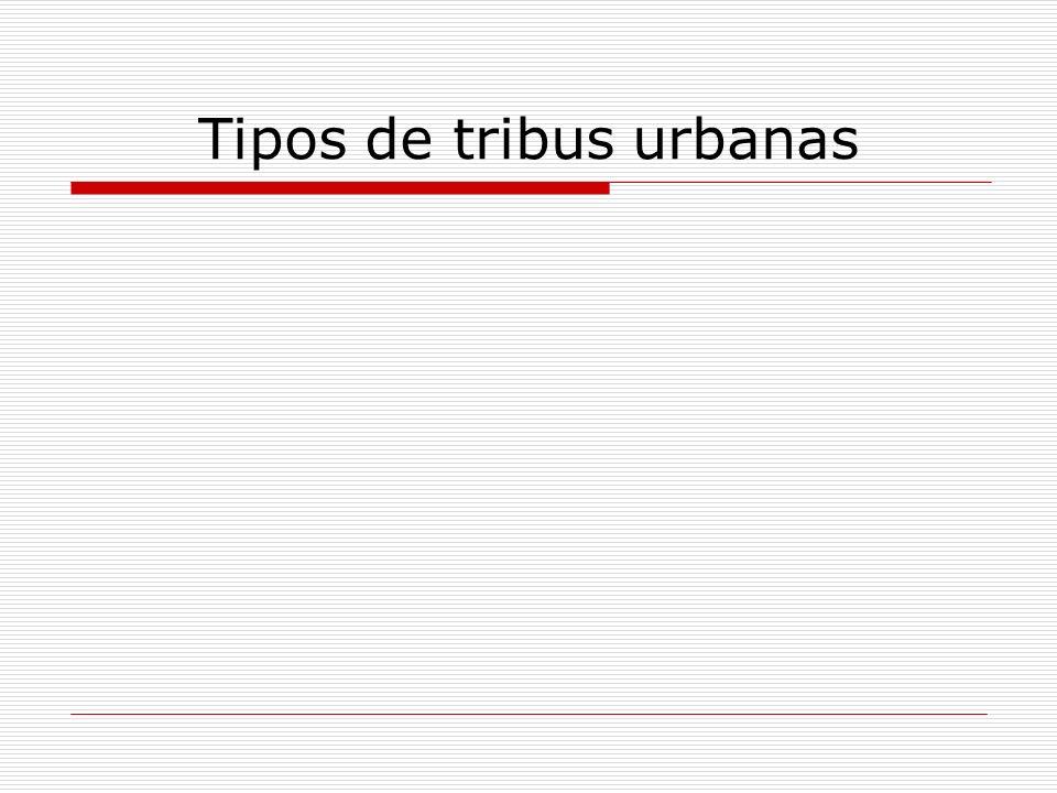 Tipos de tribus urbanas