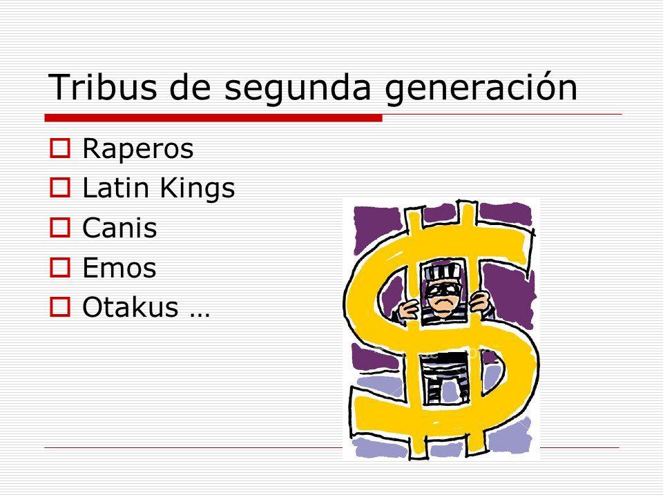Tribus de segunda generación Raperos Latin Kings Canis Emos Otakus …