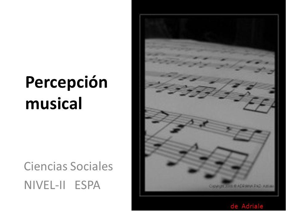 Percepción musical Ciencias Sociales NIVEL-II ESPA de Adriale