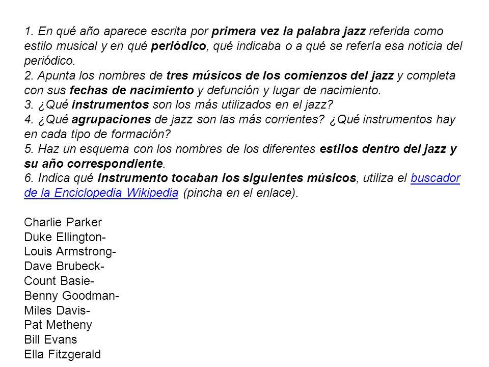1. En qué año aparece escrita por primera vez la palabra jazz referida como estilo musical y en qué periódico, qué indicaba o a qué se refería esa not