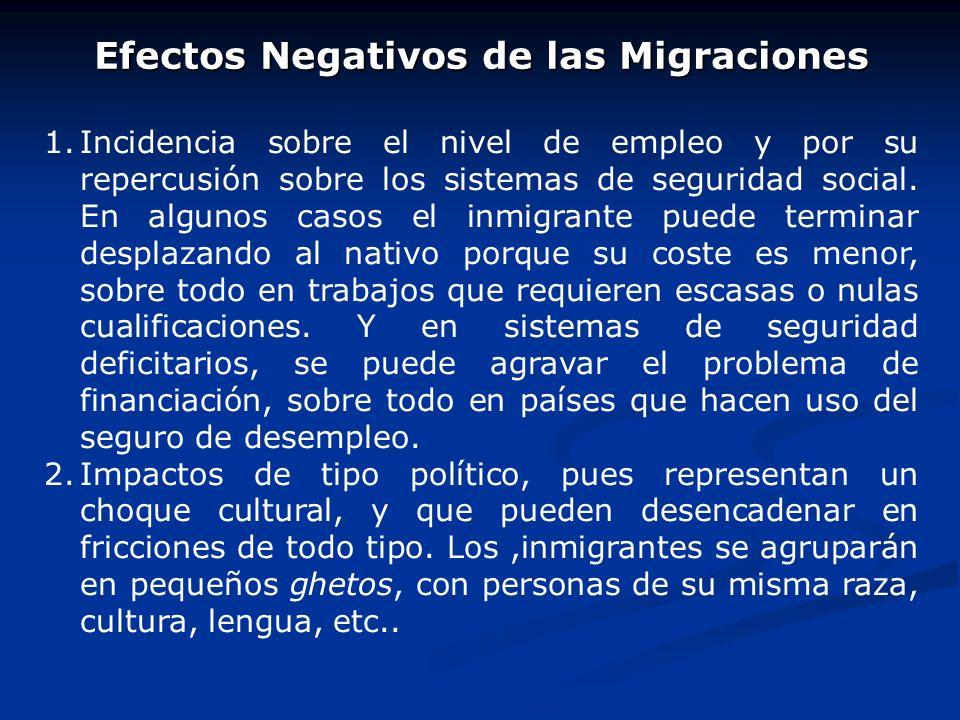 Efectos Positivos de las Migraciones 4.Existen también otros planteamientos, en el sentido de que, tal y como se formulan las hipótesis de los Teorema