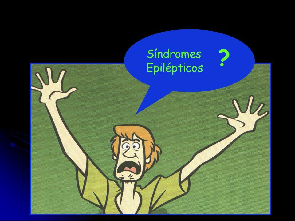 Síndromes Epilépticos ?