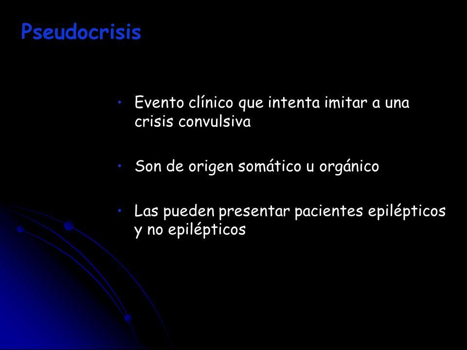 Evento clínico que intenta imitar a una crisis convulsiva Son de origen somático u orgánico Las pueden presentar pacientes epilépticos y no epiléptico