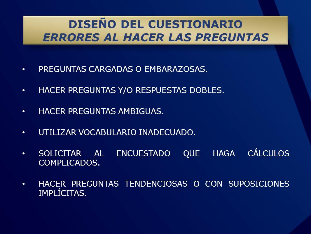 PREGUNTAS CARGADAS O EMBARAZOSAS. HACER PREGUNTAS Y/O RESPUESTAS DOBLES. HACER PREGUNTAS AMBIGUAS. UTILIZAR VOCABULARIO INADECUADO. SOLICITAR AL ENCUE