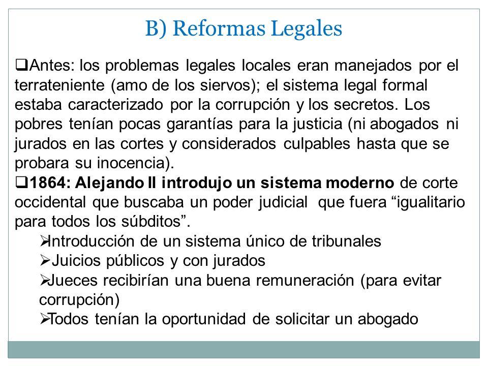 B) Reformas Legales Antes: los problemas legales locales eran manejados por el terrateniente (amo de los siervos); el sistema legal formal estaba cara