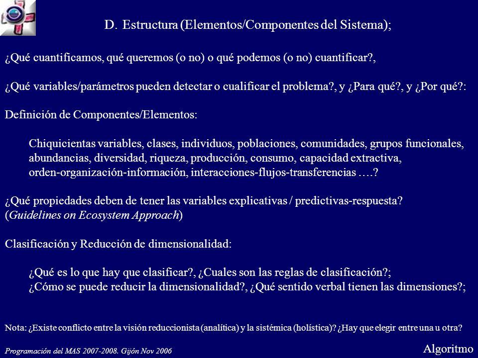 Programación del MAS 2007-2008. Gijón Nov 2006 D.Estructura (Elementos/Componentes del Sistema); ¿Qué cuantificamos, qué queremos (o no) o qué podemos