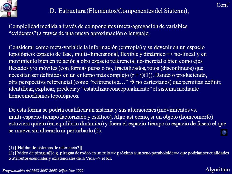 Complejidad medida a través de componentes (meta-agregación de variables evidentes) a través de una nueva aproximación o lenguaje. Considerar como met