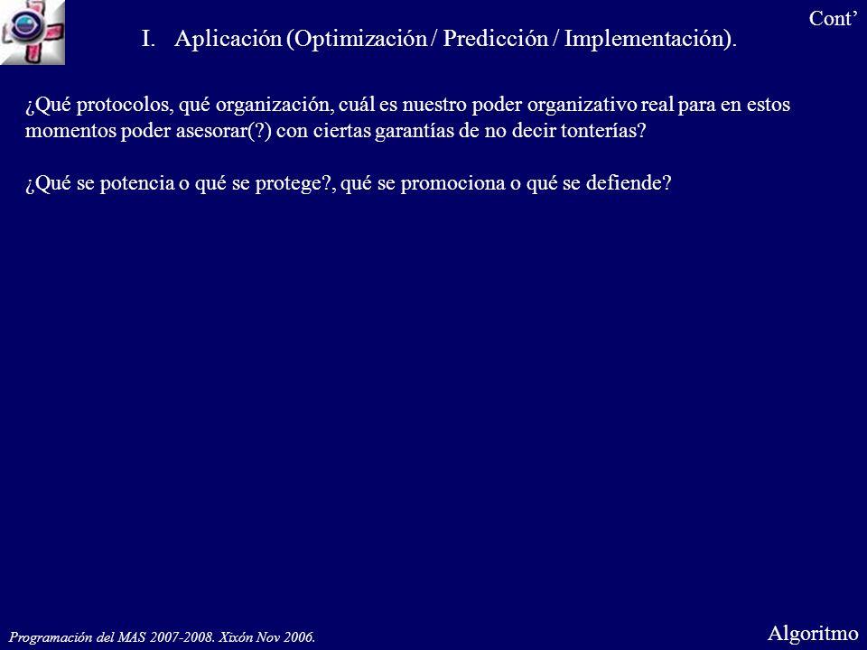 ¿Qué protocolos, qué organización, cuál es nuestro poder organizativo real para en estos momentos poder asesorar(?) con ciertas garantías de no decir