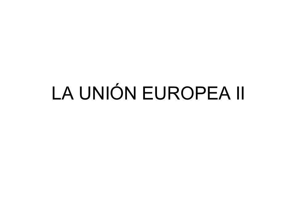 LA UNIÓN EUROPEA II