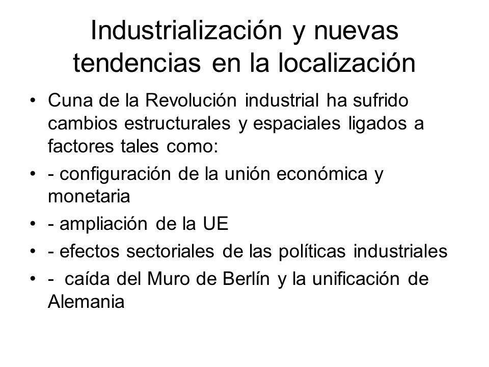 Industrialización y nuevas tendencias en la localización Cuna de la Revolución industrial ha sufrido cambios estructurales y espaciales ligados a fact