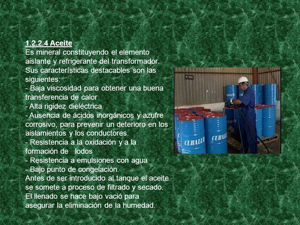 1.2.2.4 Aceite Es mineral constituyendo el elemento aislante y refrigerante del transformador. Sus características destacables son las siguientes: - B