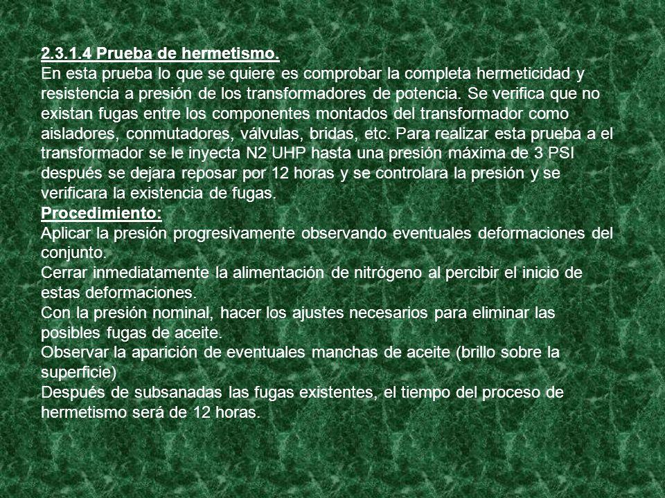 2.3.1.4 Prueba de hermetismo. En esta prueba lo que se quiere es comprobar la completa hermeticidad y resistencia a presión de los transformadores de