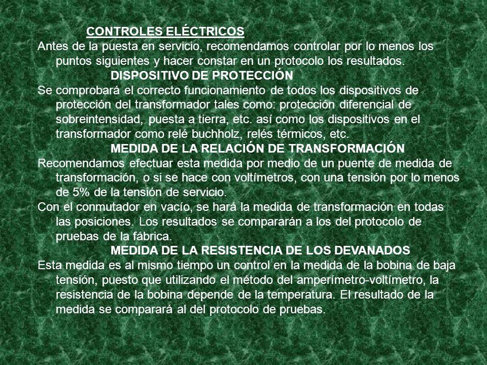 CONTROLES ELÉCTRICOS Antes de la puesta en servicio, recomendamos controlar por lo menos los puntos siguientes y hacer constar en un protocolo los res