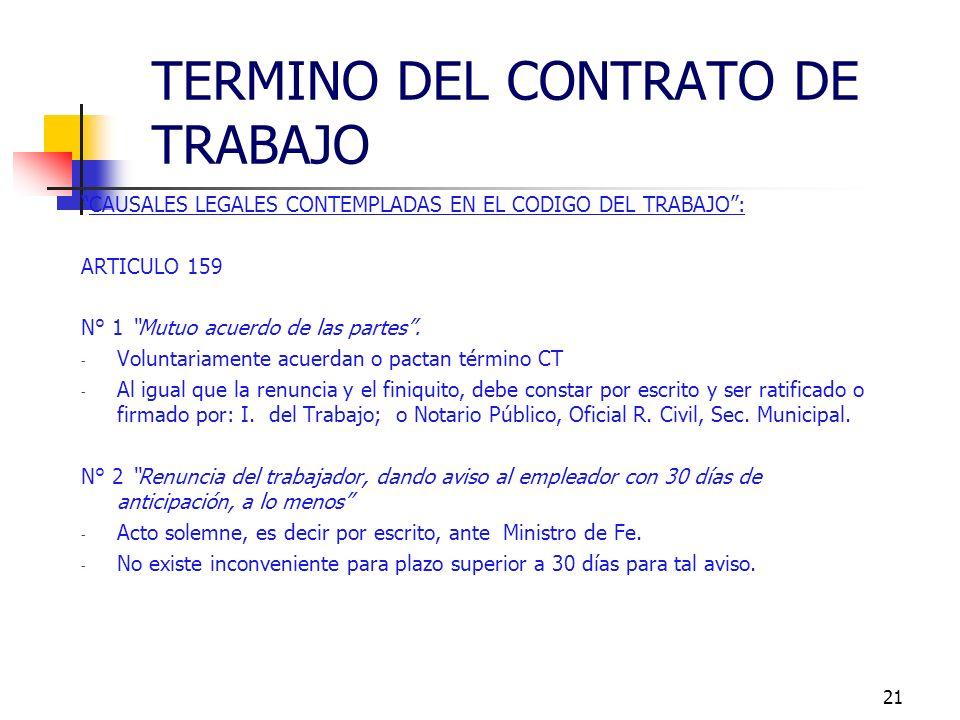 20 REGLAS BASICAS: - El contrato de trabajo solo puede terminar por una causa legal - Las causales operan ipso facto. - En los juicios por despido, la
