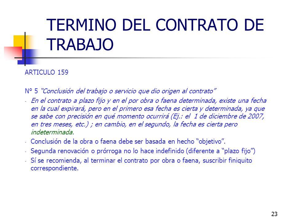 22 CAUSALES LEGALES CONTEMPLADAS EN EL CODIGO DEL TRABAJO: ARTICULO 159 N° 3 Muerte del trabajador - Obvio, muerte trabajador produce término CT - No