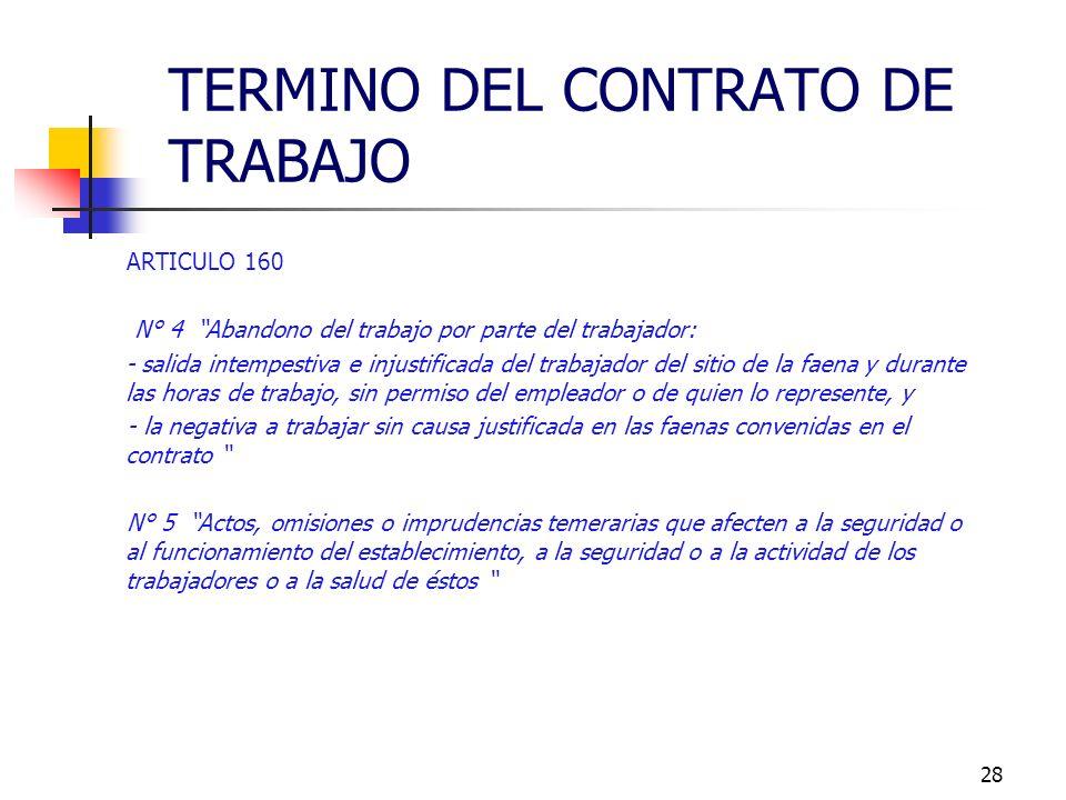 27 ARTICULO 160 N° 3 No concurrencia del trabajador a sus labores sin causa justificada durante dos días seguidos, dos lunes en el mes o un total de t