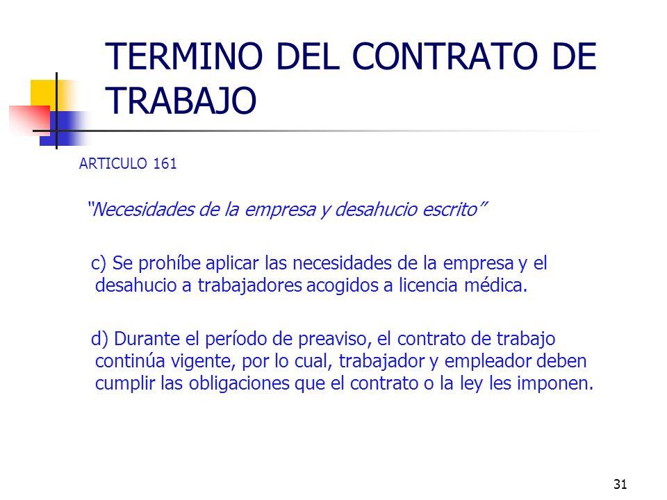 30 ARTICULO 161 Necesidades de la empresa y desahucio escrito - Racionalización o modernización de los procesos productivos - Cambios en las condicion