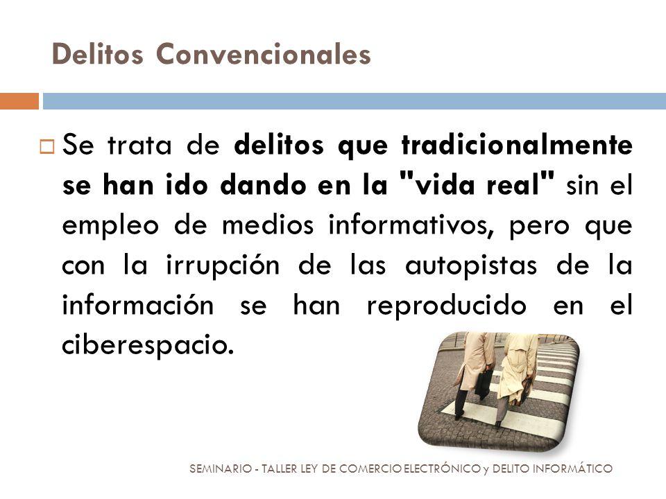 Delitos Convencionales En estos casos, Internet se utiliza para la intercomunicación entre los diferentes individuos que participan en el delito.