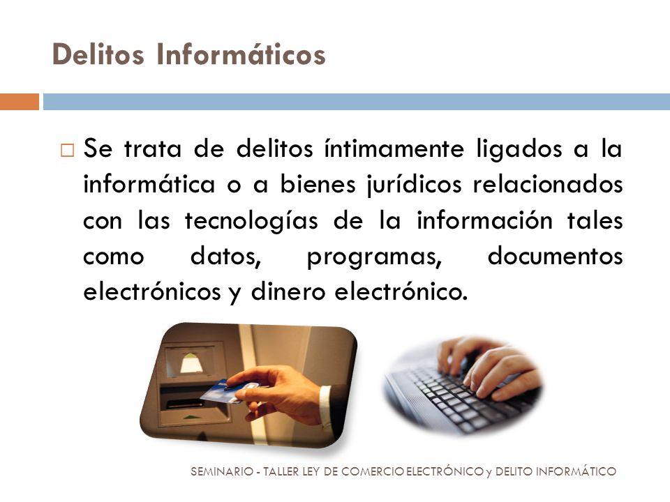 Delitos Informáticos Se trata de delitos íntimamente ligados a la informática o a bienes jurídicos relacionados con las tecnologías de la información