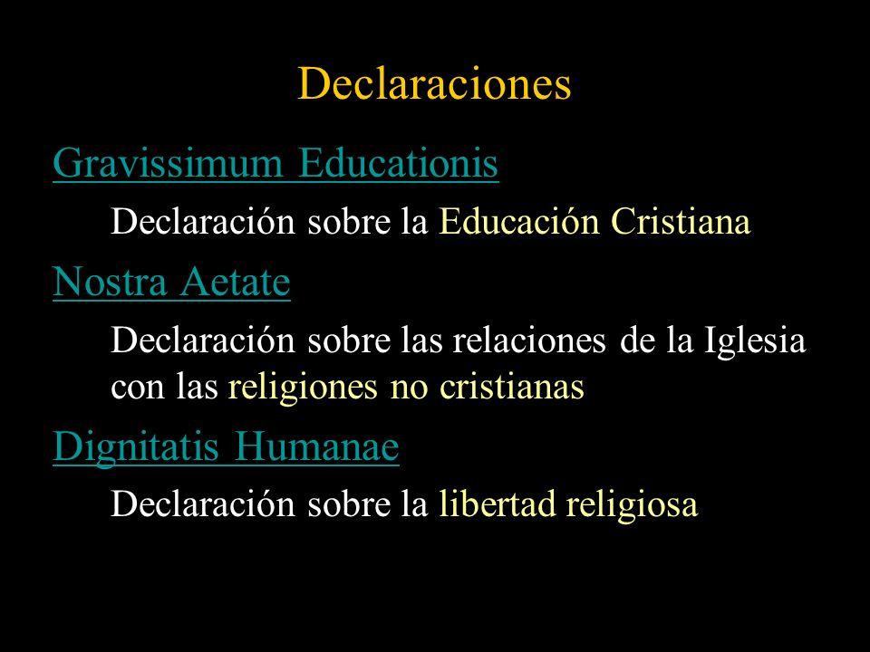 Declaraciones Gravissimum Educationis Declaración sobre la Educación Cristiana Nostra Aetate Declaración sobre las relaciones de la Iglesia con las re
