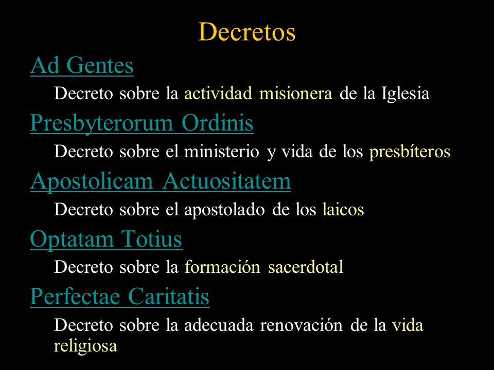 Decretos Ad Gentes Decreto sobre la actividad misionera de la Iglesia Presbyterorum Ordinis Decreto sobre el ministerio y vida de los presbíteros Apos