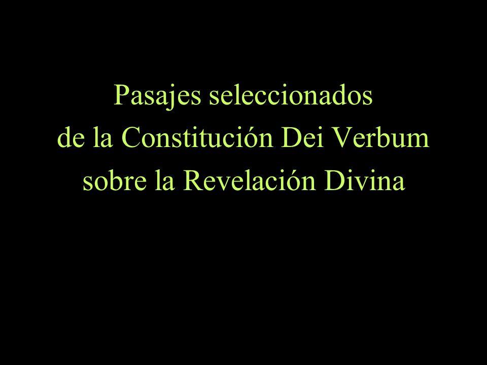 Pasajes seleccionados de la Constitución Dei Verbum sobre la Revelación Divina