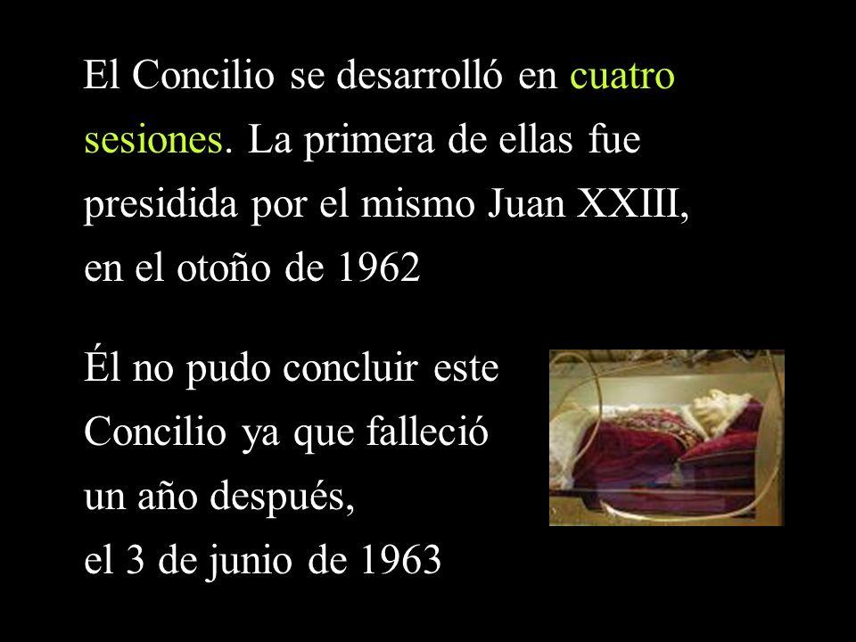El Concilio se desarrolló en cuatro sesiones. La primera de ellas fue presidida por el mismo Juan XXIII, en el otoño de 1962 Él no pudo concluir este
