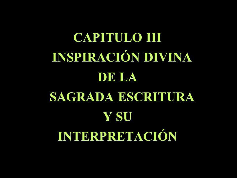 CAPITULO III INSPIRACIÓN DIVINA DE LA SAGRADA ESCRITURA Y SU INTERPRETACIÓN