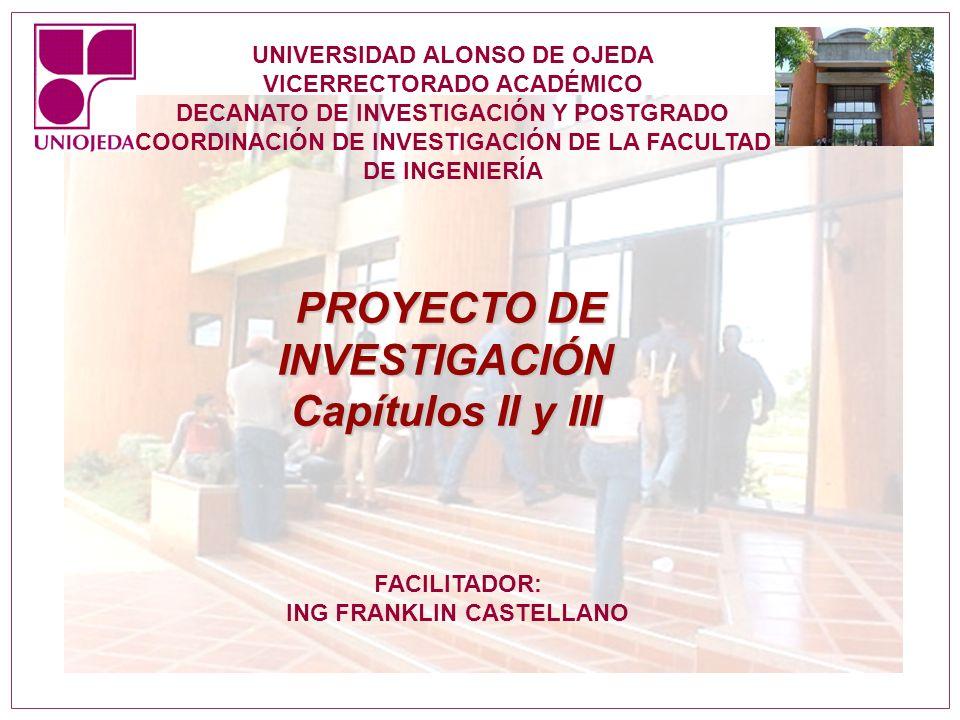 UNIVERSIDAD ALONSO DE OJEDA VICERRECTORADO ACADÉMICO DECANATO DE INVESTIGACIÓN Y POSTGRADO COORDINACIÓN DE INVESTIGACIÓN DE LA FACULTAD DE INGENIERÍA