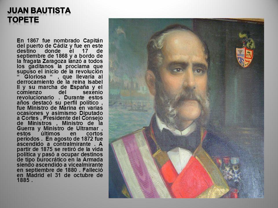 En 1867 fue nombrado Capitán del puerto de Cádiz y fue en este destino donde el 17 de septiembre de 1868 y a bordo de la fragata Zaragoza lanzó a todo