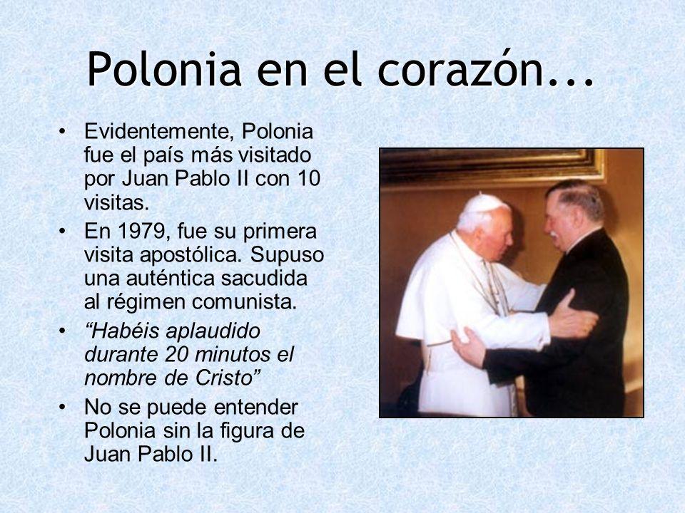 Polonia en el corazón... Evidentemente, Polonia fue el país más visitado por Juan Pablo II con 10 visitas. En 1979, fue su primera visita apostólica.