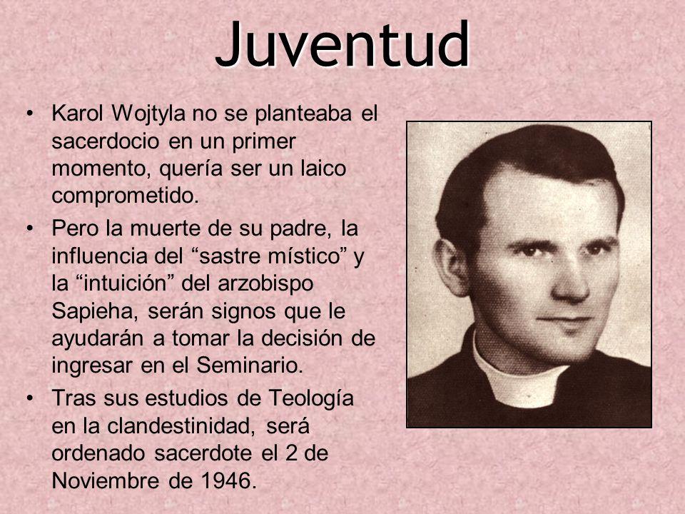 Juventud Karol Wojtyla no se planteaba el sacerdocio en un primer momento, quería ser un laico comprometido. Pero la muerte de su padre, la influencia