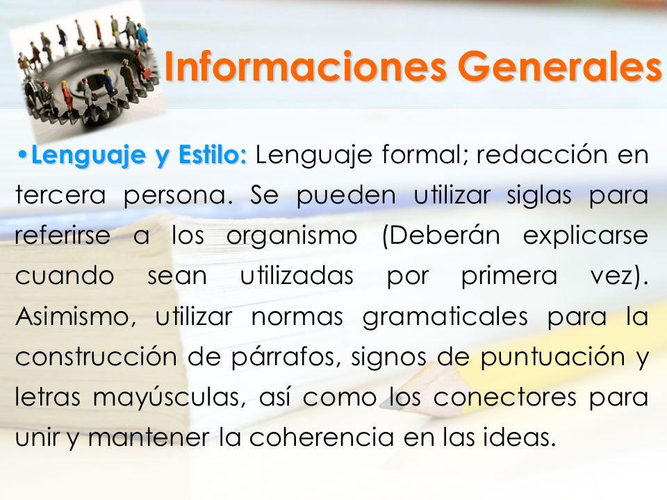 Lenguaje y Estilo: Lenguaje y Estilo: Lenguaje formal; redacción en tercera persona. Se pueden utilizar siglas para referirse a los organismo (Deberán