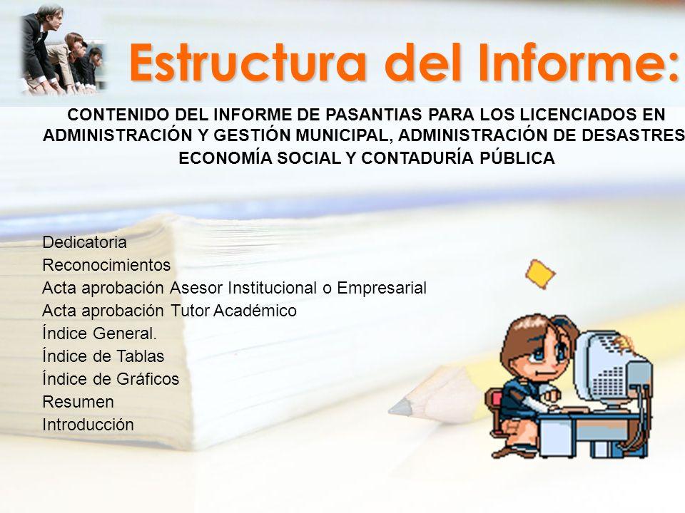 Estructura del Informe: CONTENIDO DEL INFORME DE PASANTIAS PARA LOS LICENCIADOS EN ADMINISTRACIÓN Y GESTIÓN MUNICIPAL, ADMINISTRACIÓN DE DESASTRES, EC