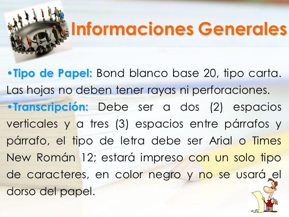 Tipo de Papel: Tipo de Papel: Bond blanco base 20, tipo carta. Las hojas no deben tener rayas ni perforaciones. Transcripción: Transcripción: Debe ser