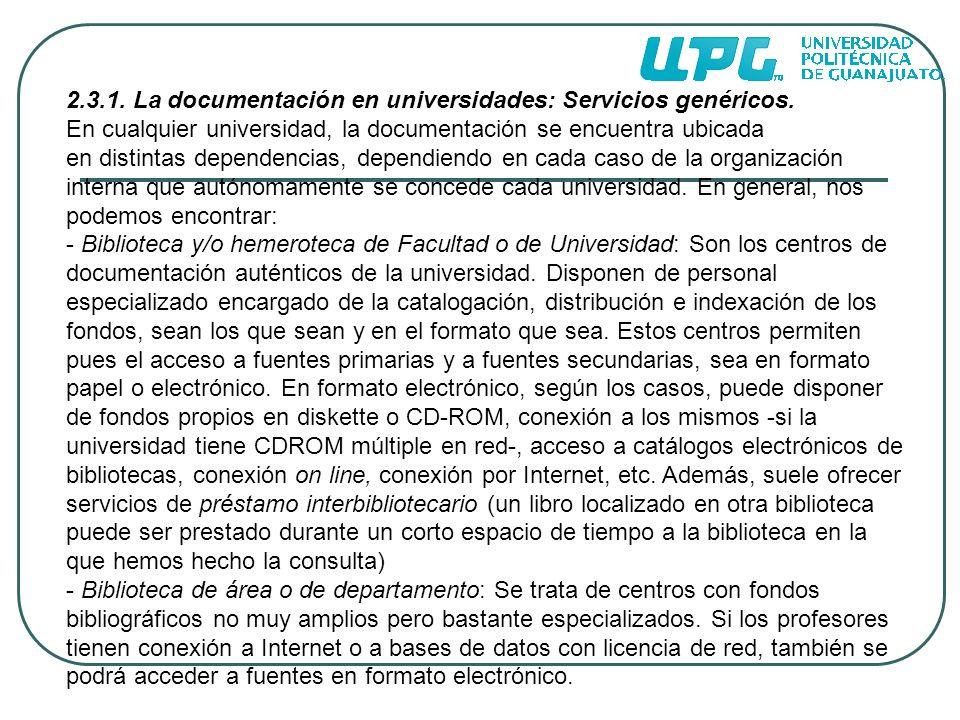 2.3.1. La documentación en universidades: Servicios genéricos. En cualquier universidad, la documentación se encuentra ubicada en distintas dependenci