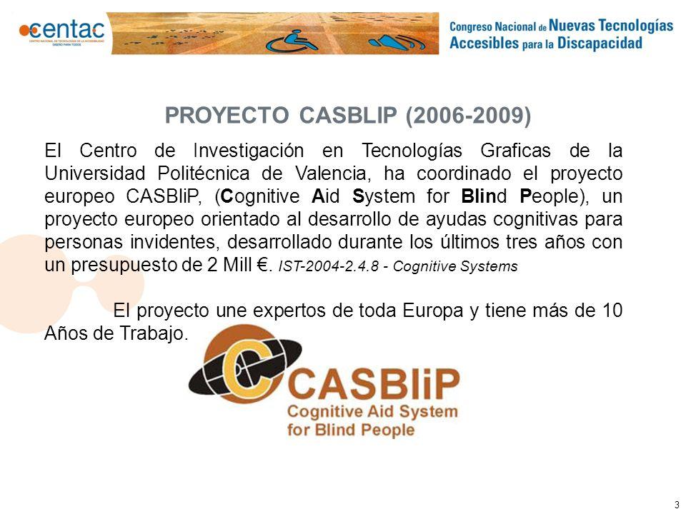 3 El Centro de Investigación en Tecnologías Graficas de la Universidad Politécnica de Valencia, ha coordinado el proyecto europeo CASBliP, (Cognitive