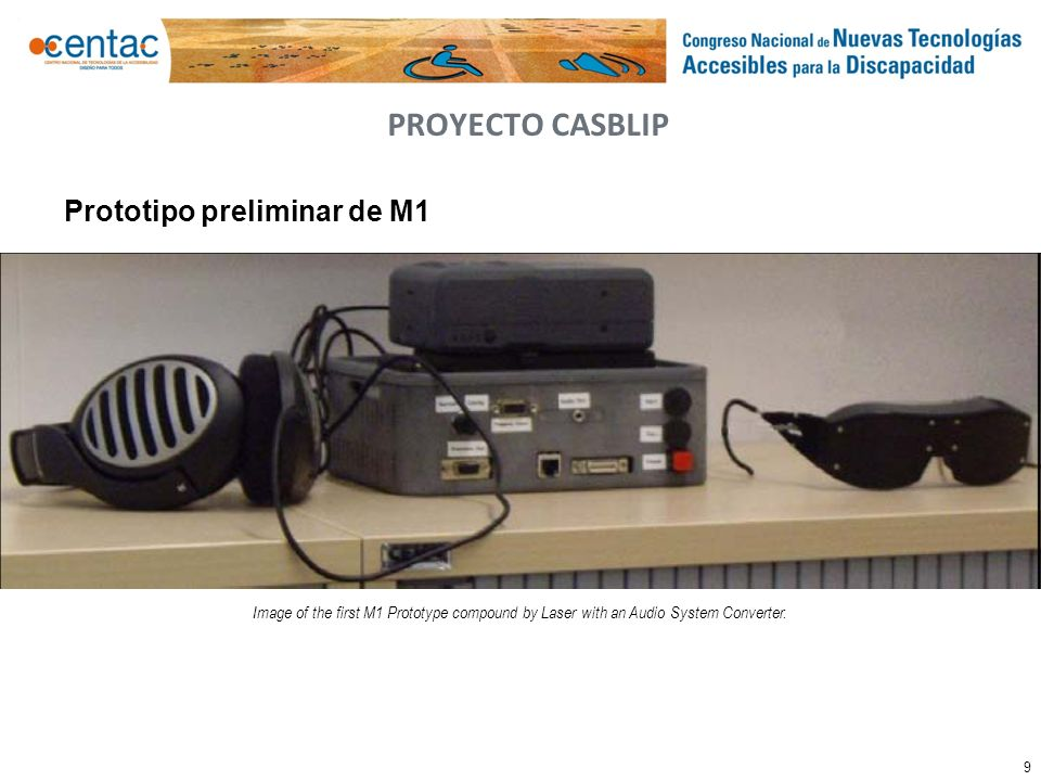9 PROYECTO CASBLIP Prototipo preliminar de M1 Image of the first M1 Prototype compound by Laser with an Audio System Converter.