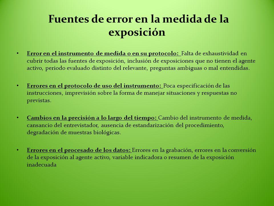 Fuentes de error en la medida de la exposición Error en el instrumento de medida o en su protocolo: Falta de exhaustividad en cubrir todas las fuentes