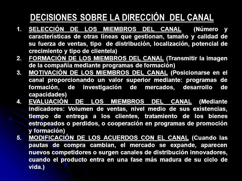 DECISIONES SOBRE LA DIRECCIÓN DEL CANAL 1.SELECCIÓN DE LOS MIEMBROS DEL CANAL (Número y características de otras líneas que gestionan, tamaño y calida
