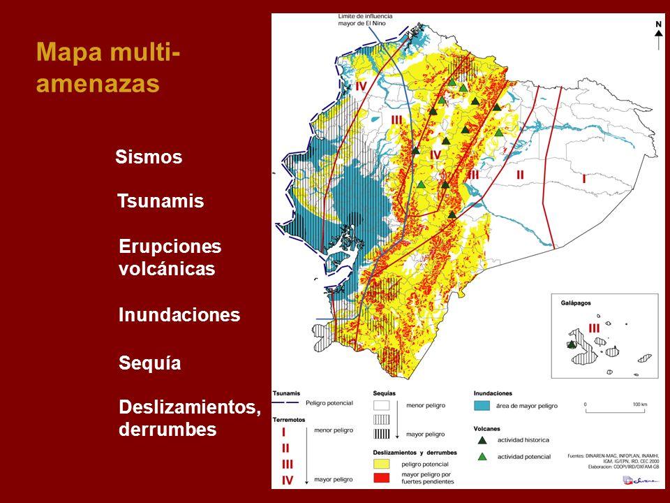 Mapa multi- amenazas Sismos Tsunamis Erupciones volcánicas Inundaciones Sequía Deslizamientos, derrumbes
